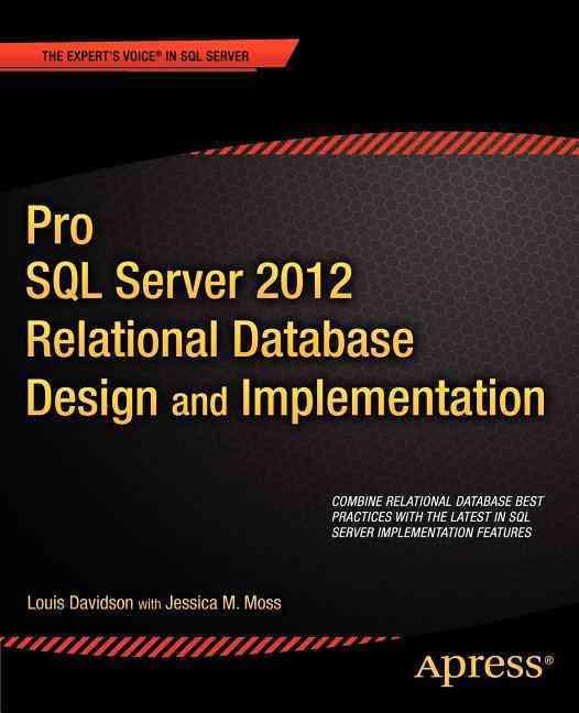 Pro SQL Server 2011 Relational Database Design and Implementation By Davidson, Louis