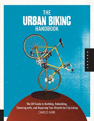 The Urban Biking Handbook By Haine, Charles
